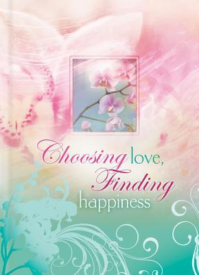 Choosing Love, Finding Happiness  by  Joyce Meyer