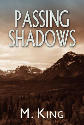 Passing Shadows  by  M. King