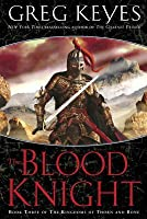 The Blood Knight (The Kingdoms of Thorn and Bone, #3)