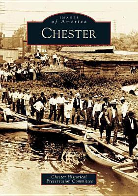 Chester   (PA)  by  The Chester Historical Preservation Committee