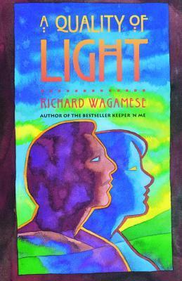 A Quality Of Light  by  Richard Wagamese