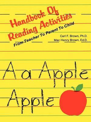 Handbook of Reading Activities: From Teacher to Parent to Child  by  Mac Henry Brown