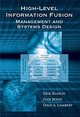 High-Level Information Fusion Management and Systems Design  by  Erik Blasch
