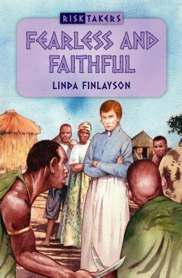 Fearless and Faithful  by  Linda Finlayson