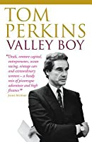 Valley Boy: Adventures of the Renowned Venture Capitalist, Silicon Valley Entrepreneur and One of the World's Mo