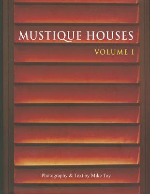 Mustique Houses Vol 1  by  Mike Toy
