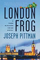 London Frog: A Todd Gleason Crime Novel