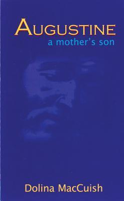 Augustine, a Mothers Son  by  Dolina MacCuish