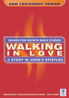 Walking in Love: A Study in Johns Epistles  by  Marie Dinnen