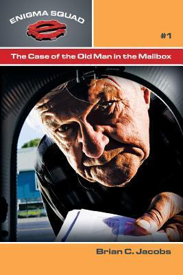 The Case of the Old Man in the Mailbox Brian C. Jacobs