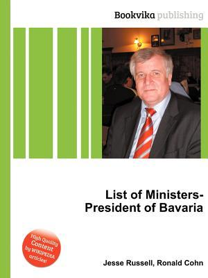 List of Ministers-President of Bavaria  by  Jesse Russell