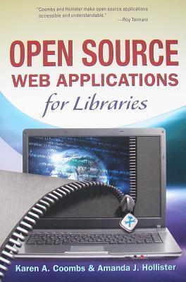 Open Source Web Applications For Libraries  by  Karen A. Coombs