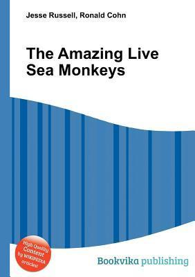 The Amazing Live Sea Monkeys Jesse Russell