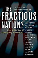 The Fractious Nation?: Unity and Division in Contemporary American Life
