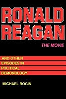 """ Ronald Reagan "" the Movie: And Other Episodes in Political Demonology"