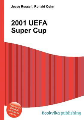 2001 Uefa Super Cup  by  Jesse Russell