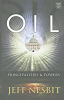 Oil: Principalities & Powers