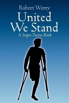 United We Stand: A Super-Twins Book Robert Werry