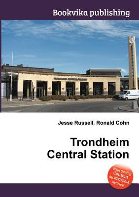 Trondheim Central Station Jesse Russell