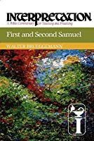 First and Second Samuel: Interpretation: A Bible Commentary for Teaching and Preaching