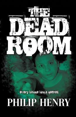 The Dead Room Philip Henry