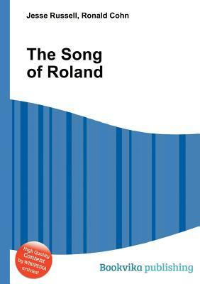 The Song of Roland  by  Jesse Russell