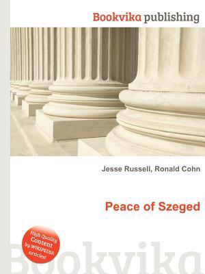 Peace of Szeged  by  Jesse Russell