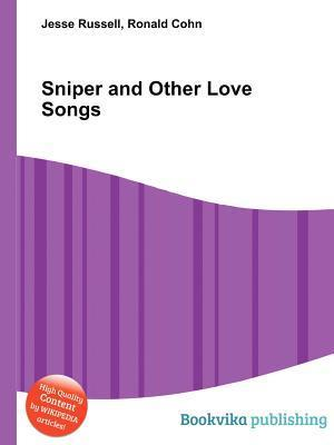 Sniper and Other Love Songs  by  Jesse Russell