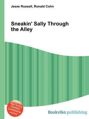 Sneakin Sally Through the Alley  by  Jesse Russell