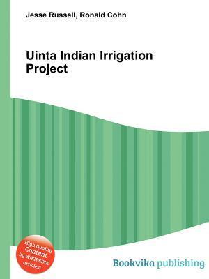 Uinta Indian Irrigation Project  by  Jesse Russell