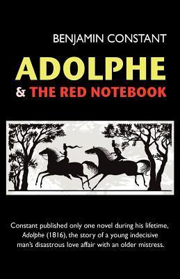 Adolphe and the Red Notebook  by  Benjamin Constant