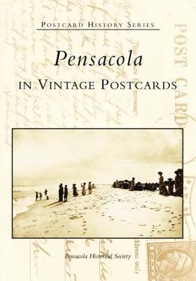 Pensacola in Vintage Postcards Pensacola Historical Society
