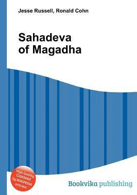 Sahadeva of Magadha  by  Jesse Russell