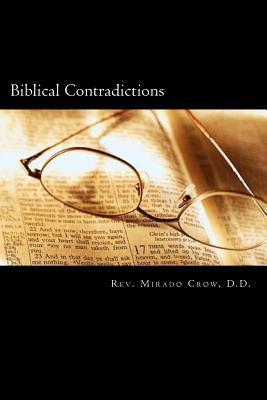 Biblical Contradictions: Uncovering the Lies of the Abrahamic Judaic Doctrine  by  Mirado Crow