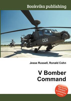 V Bomber Command  by  Jesse Russell