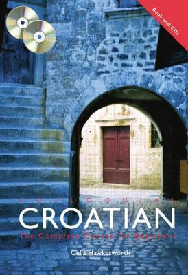 Colloquial Croatian: The Complete Course for Beginners [With Book(s)]  by  Celia Hawkesworth