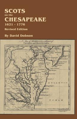 Scots on the Chesapeake, 1621-1776. Revised Edition  by  David Dobson