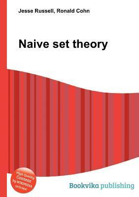 Naive Set Theory  by  Jesse Russell