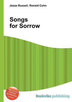 Songs for Sorrow  by  Jesse Russell