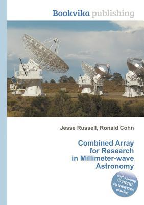 Combined Array for Research in Millimeter-Wave Astronomy  by  Jesse Russell