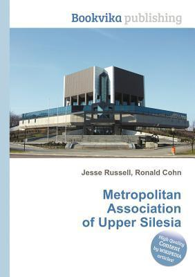 Metropolitan Association of Upper Silesia  by  Jesse Russell