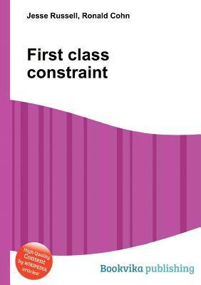 First Class Constraint  by  Jesse Russell