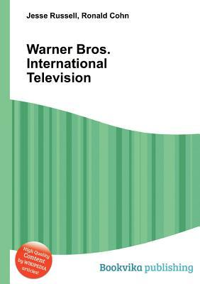 Warner Bros. International Television  by  Jesse Russell