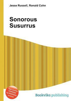Sonorous Susurrus  by  Jesse Russell