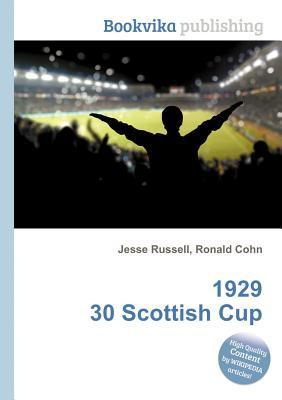 1929 30 Scottish Cup  by  Jesse Russell