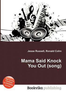 Mama Said Knock You Out  by  Jesse Russell