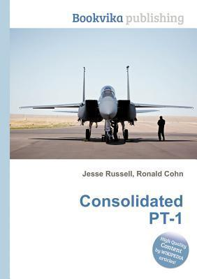 Consolidated PT-1  by  Jesse Russell