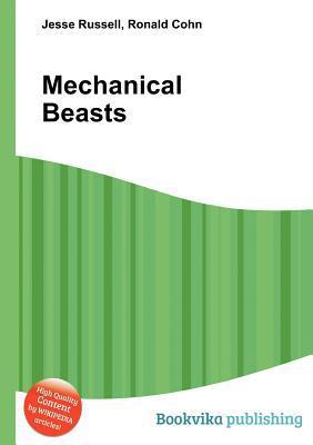 Mechanical Beasts  by  Jesse Russell