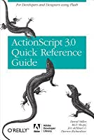The ActionScript 3.0 Quick Reference Guide: For Developers and Designers Using Flash: For Developers and Designers Using Flash Cs4 Professional