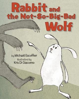 Rabbit and the Not-So-Big-Bad Wolf  by  Michaël Escoffier